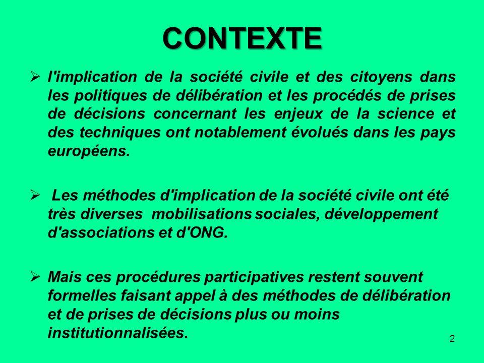 CONTEXTE l'implication de la société civile et des citoyens dans les politiques de délibération et les procédés de prises de décisions concernant les