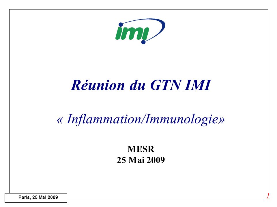 Paris, 25 Mai 2009 Prochain appel Inflammation (Efficacy pillar) Understanding aberrant adaptive immunity mechanisms in human chronic immune-mediated diseases (IMDs) Comparative human T-cell and B-cell biology in Rheumatoid Arthritis (RA), Systemic Lupus Erythematosis (SLE) & Inflammatory Bowel Disease (IBD) to identify common denominators and differentiating factors between autoimmune diseases.