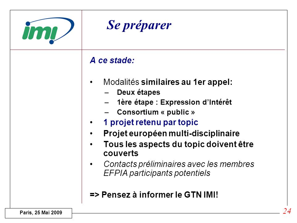 Paris, 25 Mai 2009 Prochain appel Cancer (Efficacy Pillar) Molecular biomarkers - accelerating cancer therapy development and refining patient care Re