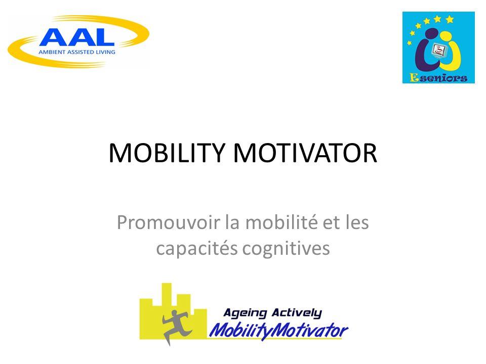 MOBILITY MOTIVATOR Promouvoir la mobilité et les capacités cognitives