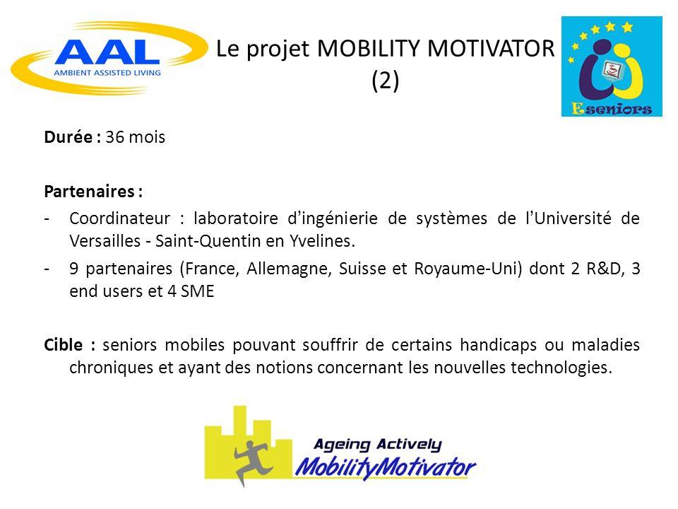 Le projet MOBILITY MOTIVATOR (2) Durée : 36 mois Partenaires : -Coordinateur : laboratoire dingénierie de systèmes de lUniversité de Versailles - Saint-Quentin en Yvelines.