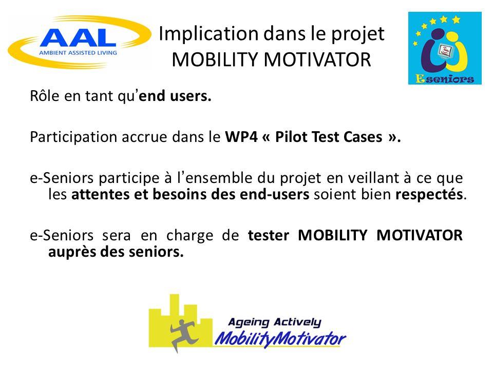 Implication dans le projet MOBILITY MOTIVATOR Rôle en tant quend users.