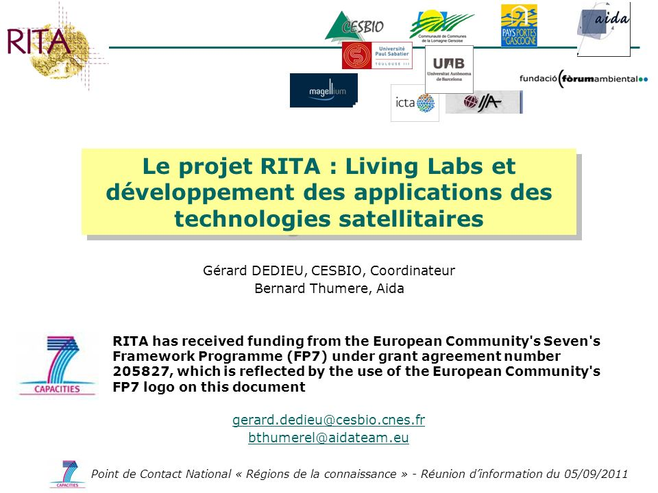 Point de Contact National « Régions de la connaissance » - Réunion dinformation du 05/09/2011 RITA has received funding from the European Community's