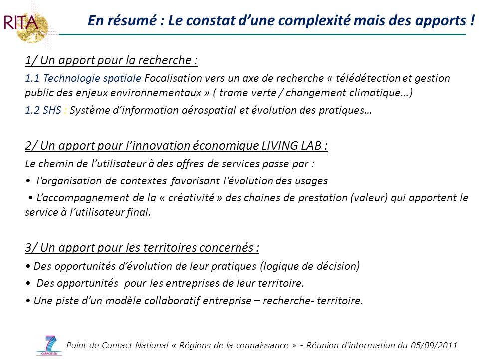 Point de Contact National « Régions de la connaissance » - Réunion dinformation du 05/09/2011 En résumé : Le constat dune complexité mais des apports