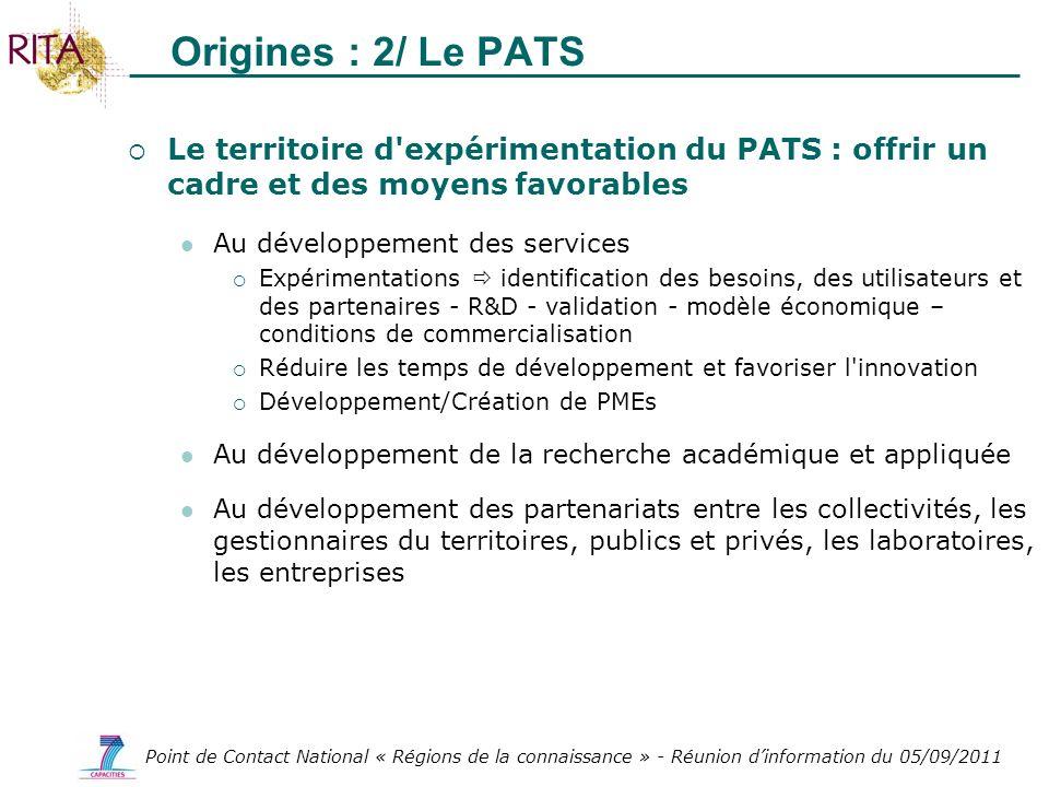 Point de Contact National « Régions de la connaissance » - Réunion dinformation du 05/09/2011 Origines : 2/ Le PATS Le territoire d'expérimentation du
