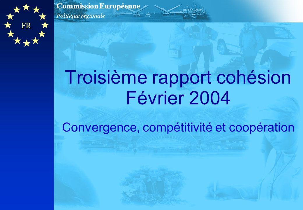 Politique régionale Commission Européenne FR Troisième rapport cohésion Février 2004 Convergence, compétitivité et coopération