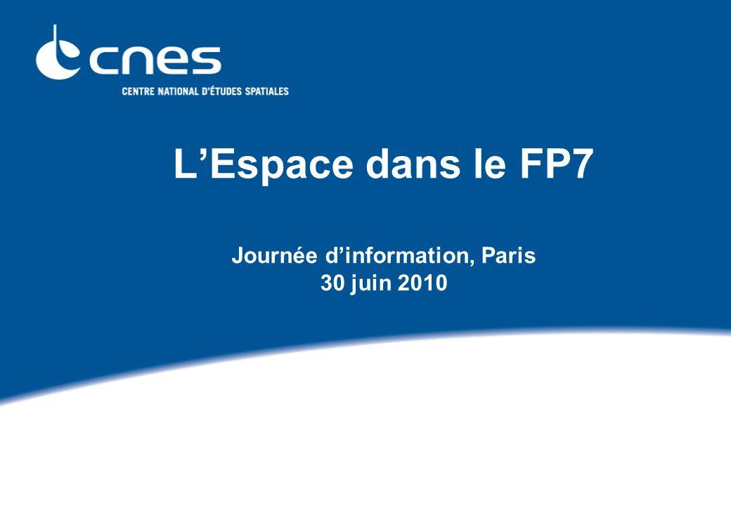 LEspace dans le FP7 Journée dinformation, Paris 30 juin 2010 Geneviève Gargir Céline Bouhey PCN Espace
