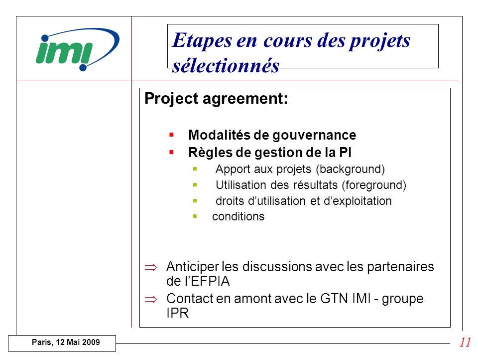 Paris, 12 Mai 2009 Retour sur le 1er appel 3 classées / topic la 1ère invitée à entrer en discussion avec les partenaires EFPIA 3 projets à coordinati