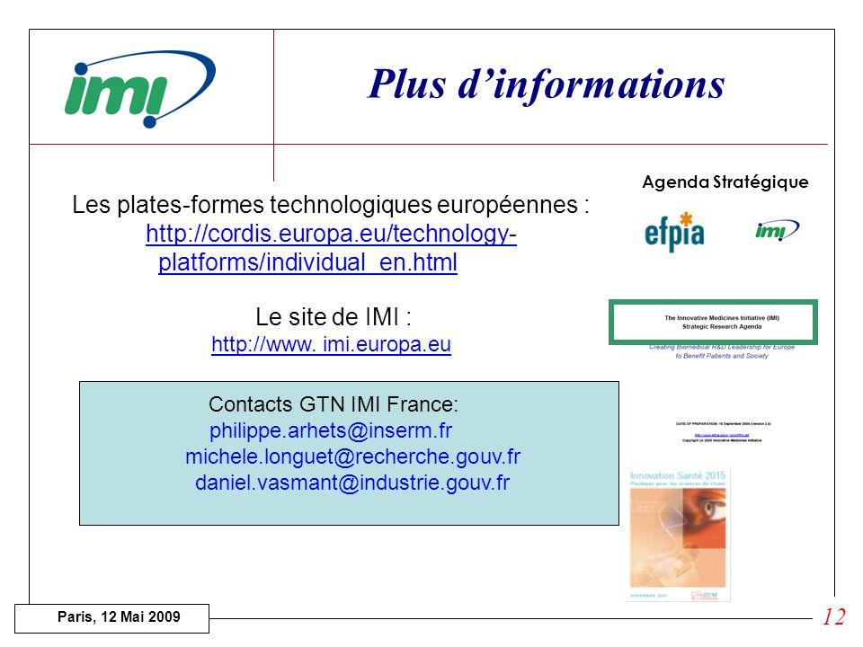 Paris, 12 Mai 2009 Etapes en cours des projets sélectionnés Project agreement: Modalités de gouvernance Règles de gestion de la PI Apport aux projets