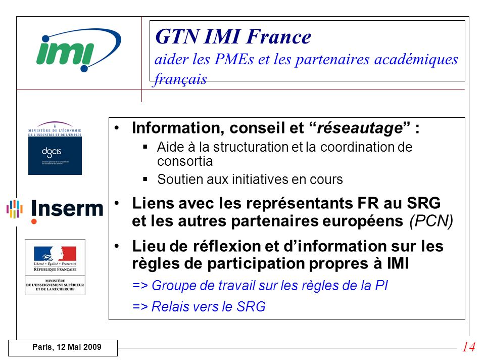 Paris, 12 Mai 2009 GTN IMI France Comment la France sorganise pour participer à IMI 13