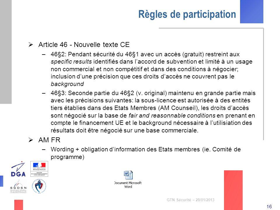 16 GTN Sécurité – 28/01/2013 Règles de participation Article 46 - Nouvelle texte CE –46§2: Pendant sécurité du 46§1 avec un accès (gratuit) restreint