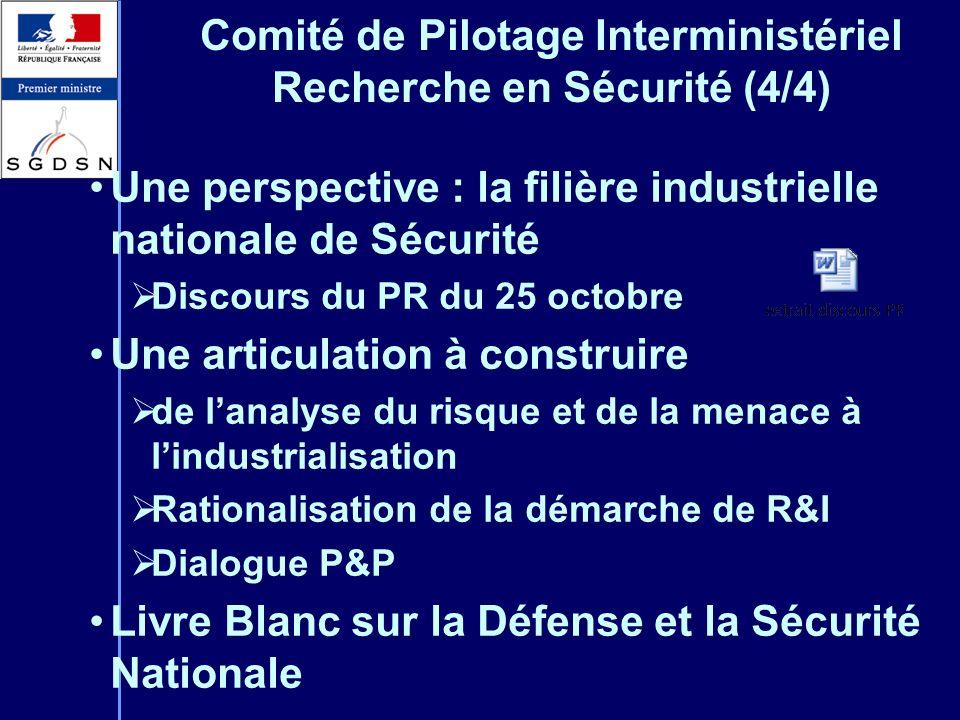 Comité de Pilotage Interministériel Recherche en Sécurité (4/4) Une perspective : la filière industrielle nationale de Sécurité Discours du PR du 25 o