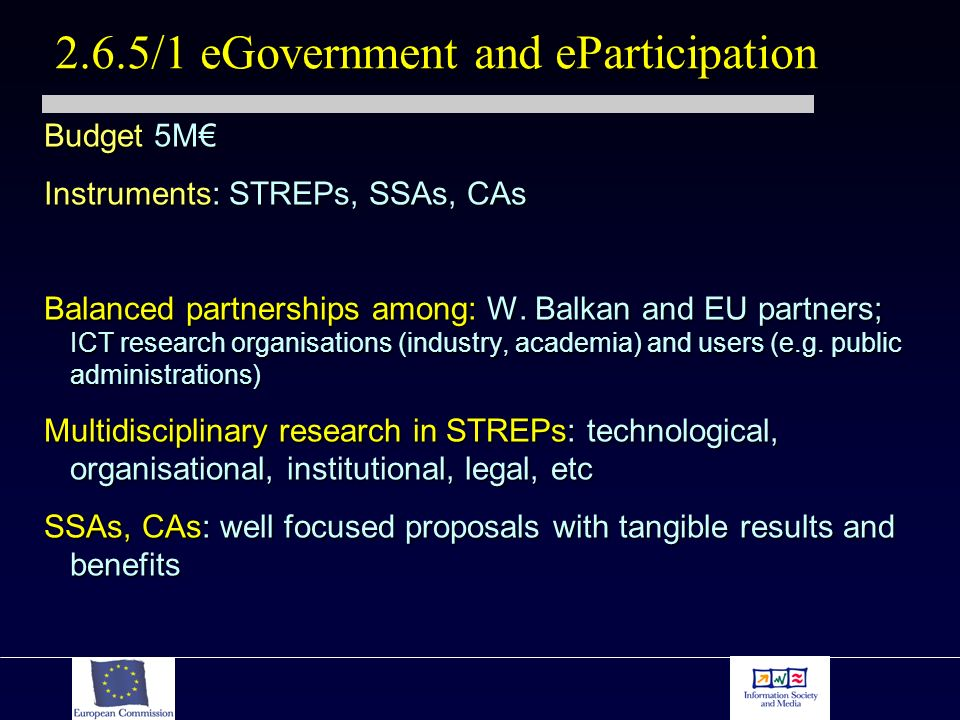Budget 5M Instruments: STREPs, SSAs, CAs Balanced partnerships among: W.