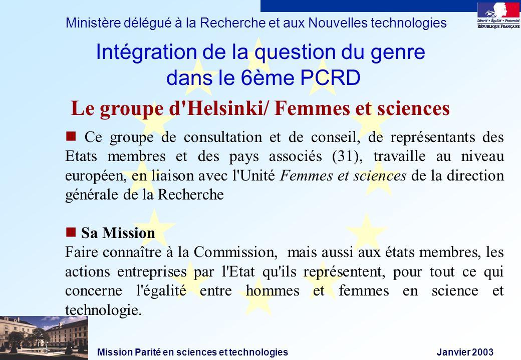 Mission Parité en sciences et technologies Janvier 2003 Ministère délégué à la Recherche et aux Nouvelles technologies Ce groupe de consultation et de
