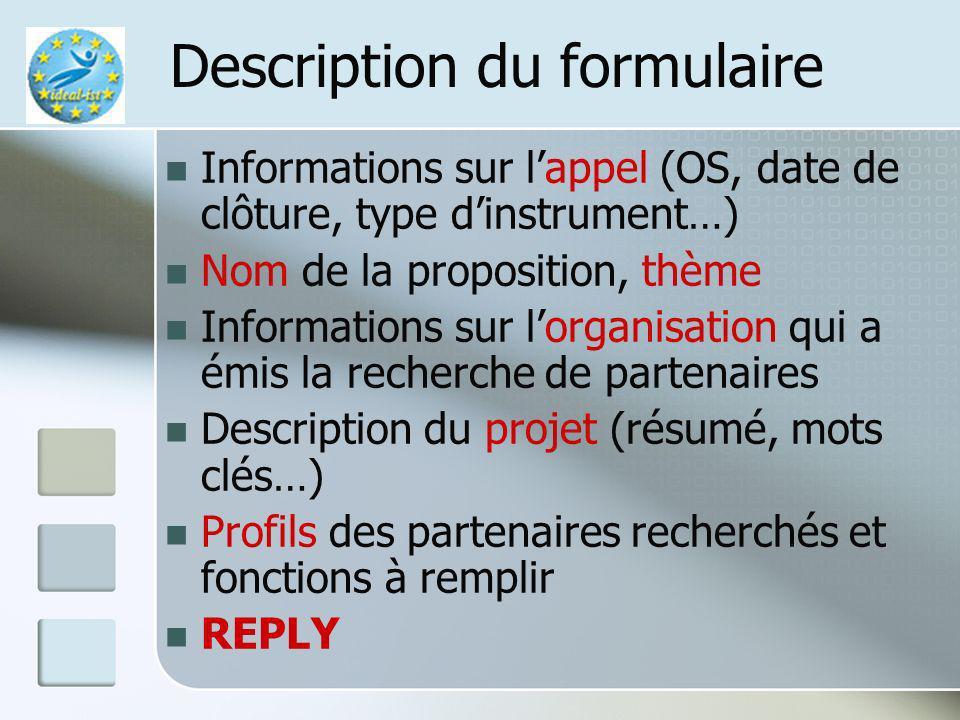 Le mécanisme pour la recherche de partenaires Etape 1 Lutilisateur souhaite initier une recherche de partenaires : www.ideal-ist.netwww.ideal-ist.net