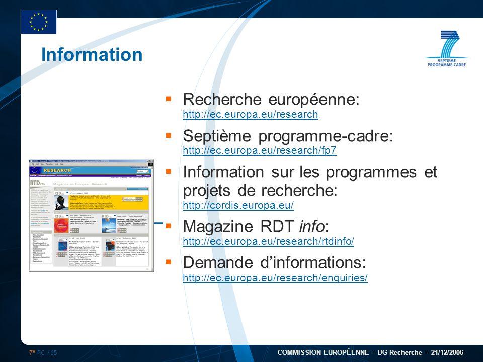 7 e PC /65 COMMISSION EUROPÉENNE – DG Recherche – 21/12/2006 Information Recherche européenne: http://ec.europa.eu/research http://ec.europa.eu/resear