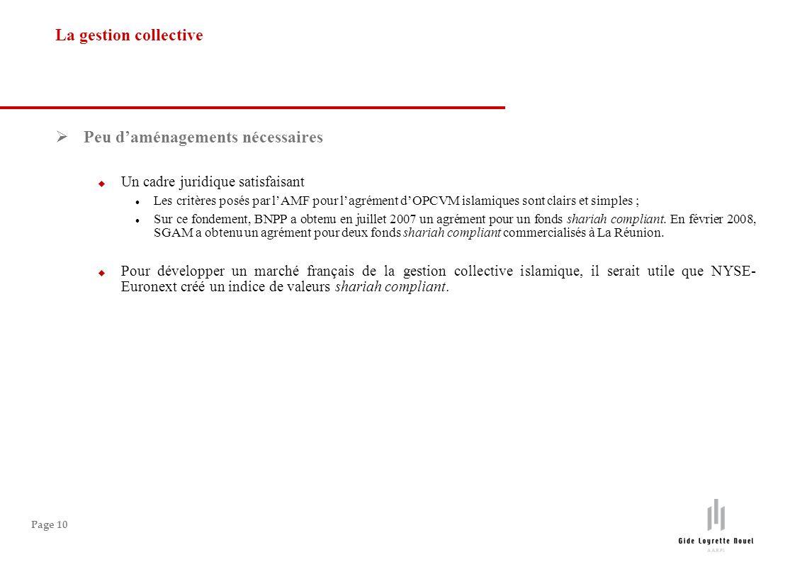 Page 10 Peu daménagements nécessaires Un cadre juridique satisfaisant Les critères posés par lAMF pour lagrément dOPCVM islamiques sont clairs et simp
