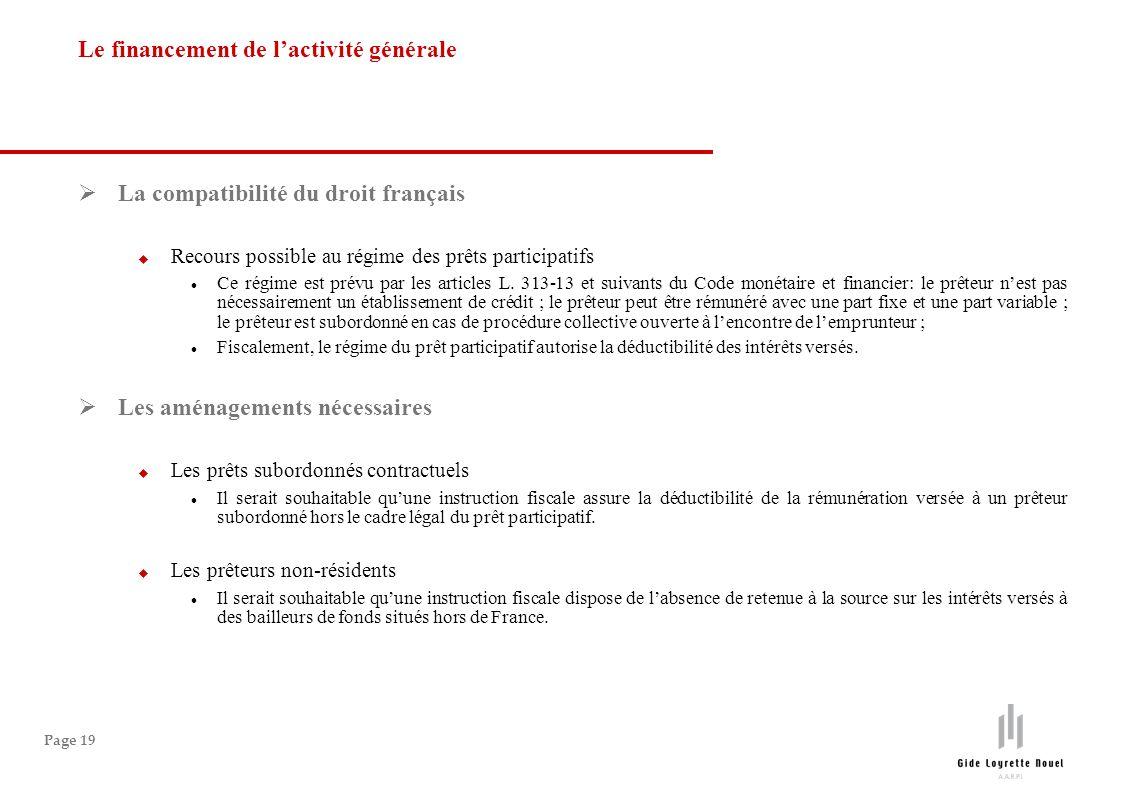 Page 19 La compatibilité du droit français Recours possible au régime des prêts participatifs Ce régime est prévu par les articles L. 313-13 et suivan
