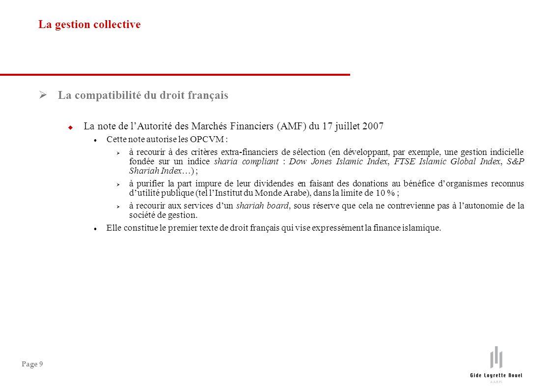 Page 9 La compatibilité du droit français La note de lAutorité des Marchés Financiers (AMF) du 17 juillet 2007 Cette note autorise les OPCVM : à recou