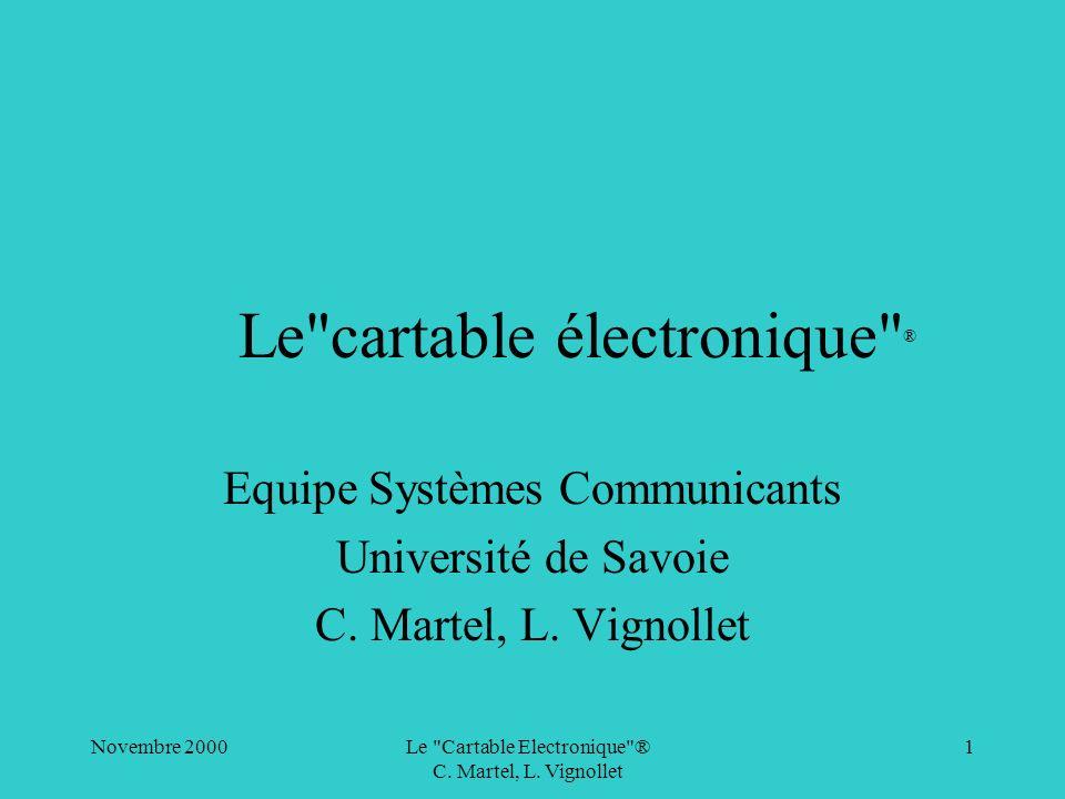 Novembre 2000Le Cartable Electronique ® C.Martel, L.