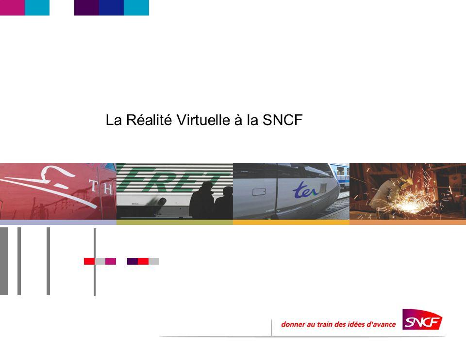 1 La réalité virtuelle à la SNCF Philippe DAVID Direction de l Innovation & de la Recherche 45, rue de Londres 75379 Paris cedex 08 Tél : +33 (0)1 53 42 93 09 (31 93 09) Fax : +33 (0)1 53 42 93 14 (31 93 14) philippe.david@sncf.fr
