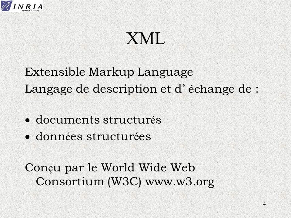 4 XML Extensible Markup Language Langage de description et d éch ange de : documents structur é s donn é es structur é es Con ç u par le World Wide Web Consortium (W3C) www.w3.org