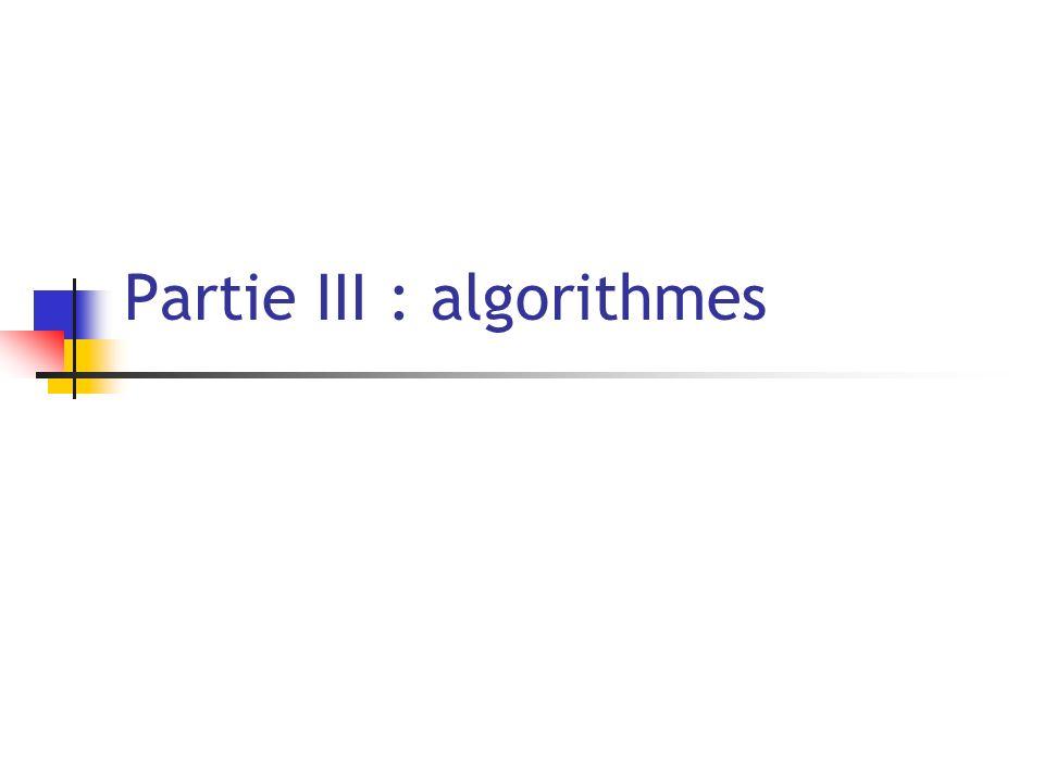 Partie III : algorithmes