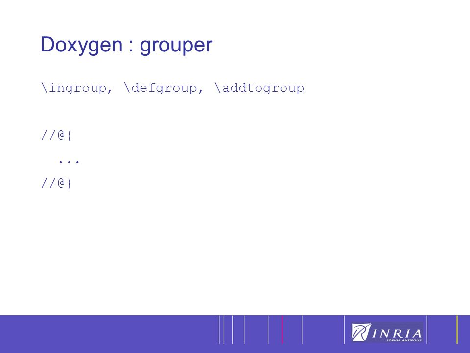 19 Doxygen : grouper \ingroup, \defgroup, \addtogroup //@{... //@}