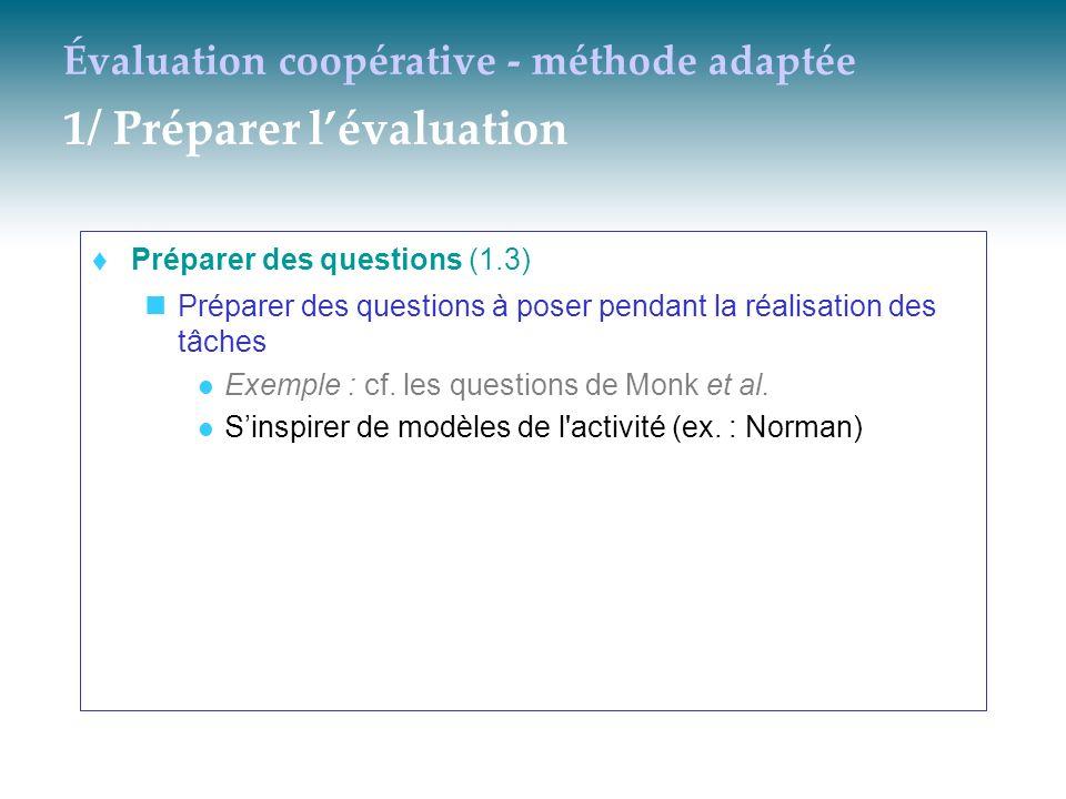 Évaluation coopérative - méthode adaptée 1/ Préparer lévaluation Préparer des questions (1.3) Préparer des questions à poser pendant la réalisation de