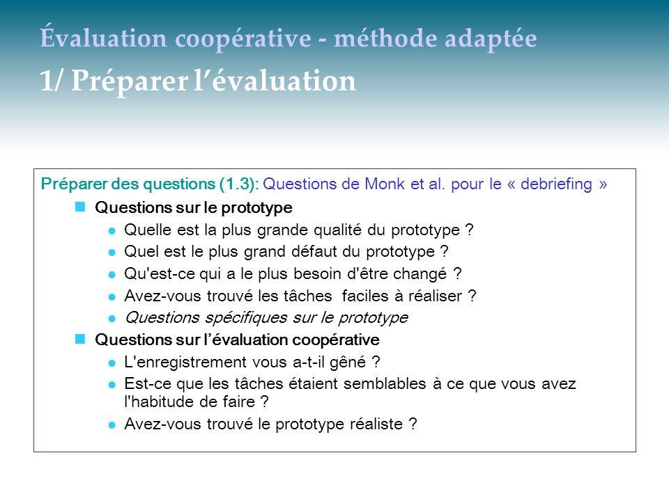 Évaluation coopérative - méthode adaptée 1/ Préparer lévaluation Préparer des questions (1.3): Questions de Monk et al. pour le « debriefing » Questio