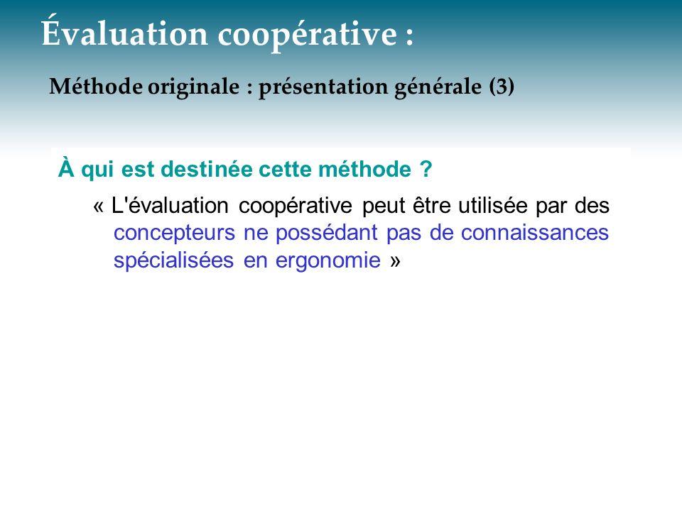 Évaluation coopérative : Méthode originale : présentation générale (3) À qui est destinée cette méthode ? « L'évaluation coopérative peut être utilisé