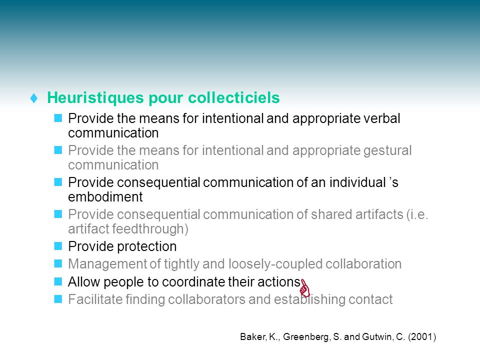 Heuristiques pour collecticiels Provide the means for intentional and appropriate verbal communication Provide the means for intentional and appropria