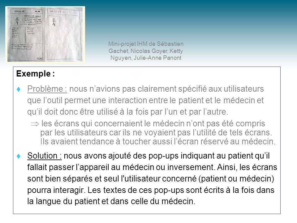 Exemple : Problème : nous navions pas clairement spécifié aux utilisateurs que loutil permet une interaction entre le patient et le médecin et quil do