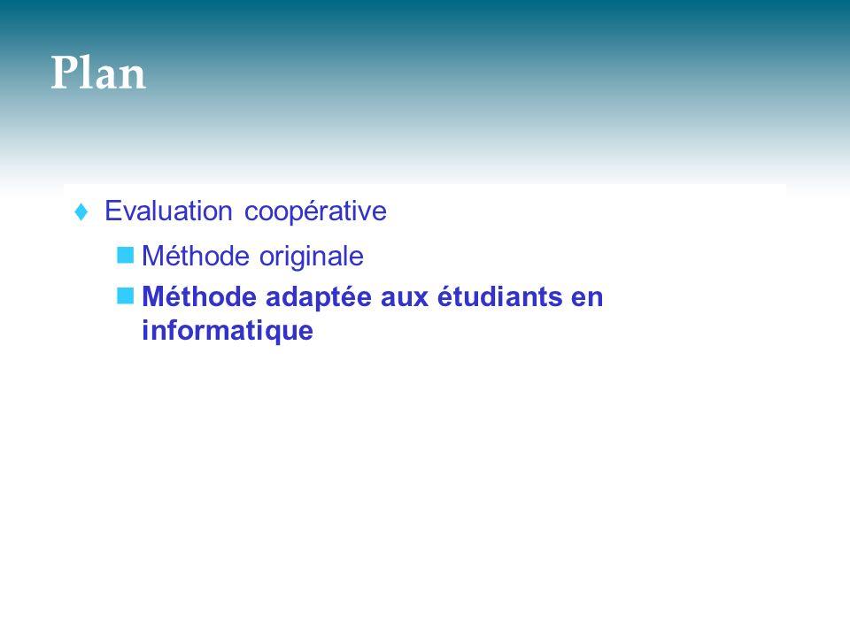 Évaluation coopérative : Méthode adaptée aux étudiants en informatique Ses étapes Étape 1/ Préparer l évaluation Étape 2/ Réaliser l évaluation Étape 3/ Analyser les résultats de l évaluation Étape 4/ Tirer les conséquences de l évaluation Étape 5/ Rédiger le compte rendu de l évaluation