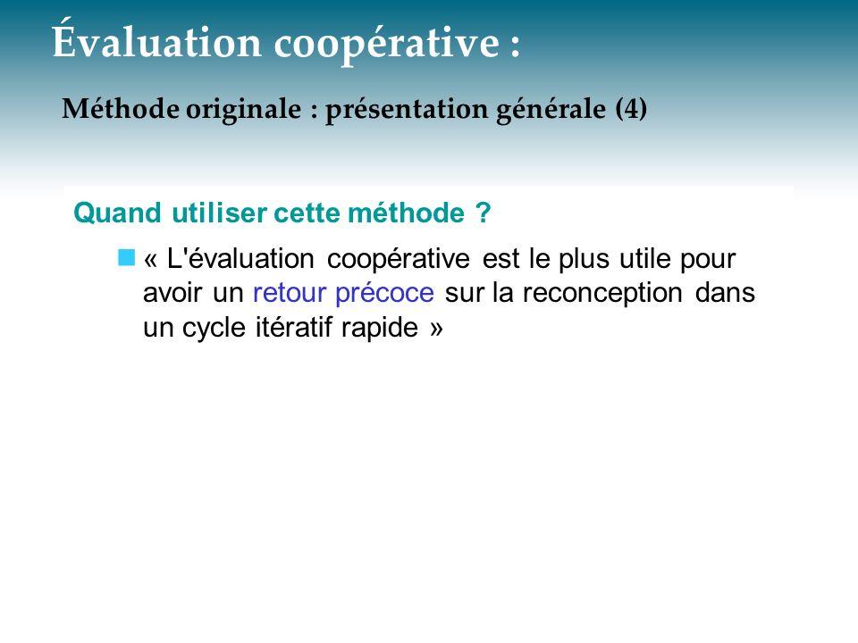Évaluation coopérative : Méthode originale : présentation générale (4) Quand utiliser cette méthode ? « L'évaluation coopérative est le plus utile pou