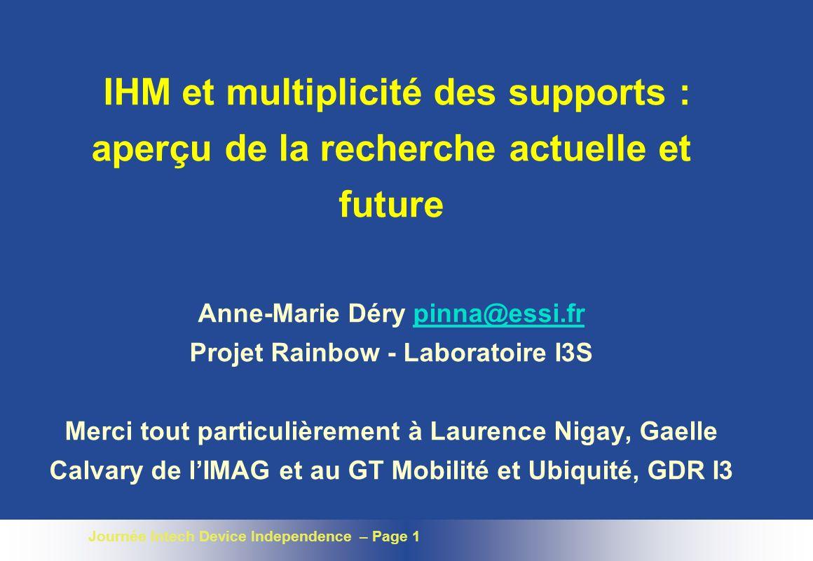 Journée Intech Device Independence – Page 32 De lIHM abstraite vers lIHM concrète JFrame1 JPanel1 JLabel1JField1...