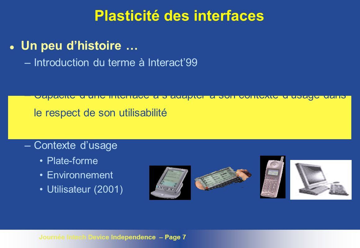 Journée Intech Device Independence – Page 48 Ordinateur, ubiquité et mobilité Ubiquité (environnement équipé) Mobilité (utilisateur équipé)
