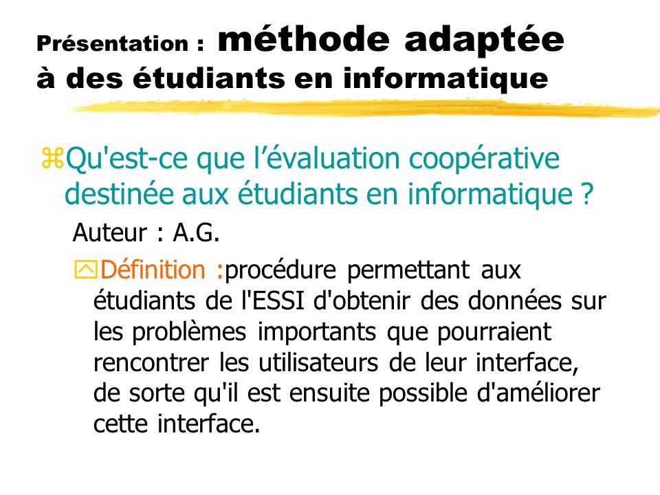 Présentation : méthode adaptée à des étudiants en informatique zQu'est-ce que lévaluation coopérative destinée aux étudiants en informatique ? Auteur