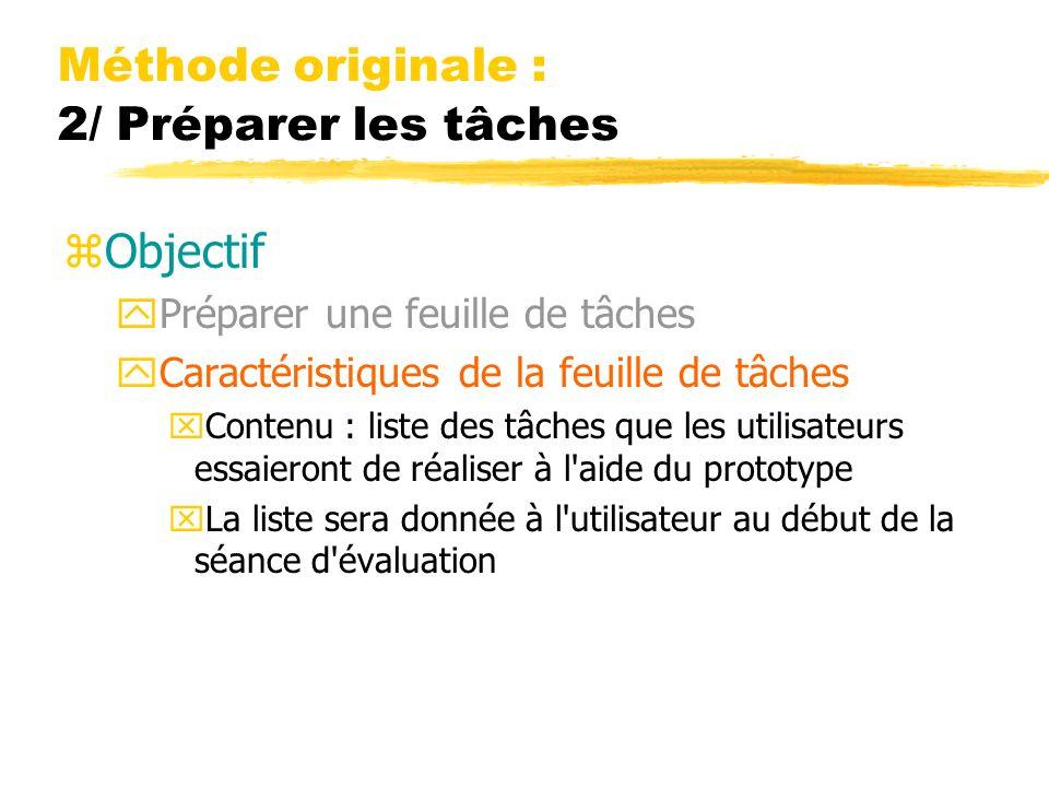 Méthode originale : 2/ Préparer les tâches zObjectif yPréparer une feuille de tâches yCaractéristiques de la feuille de tâches xContenu : liste des tâ