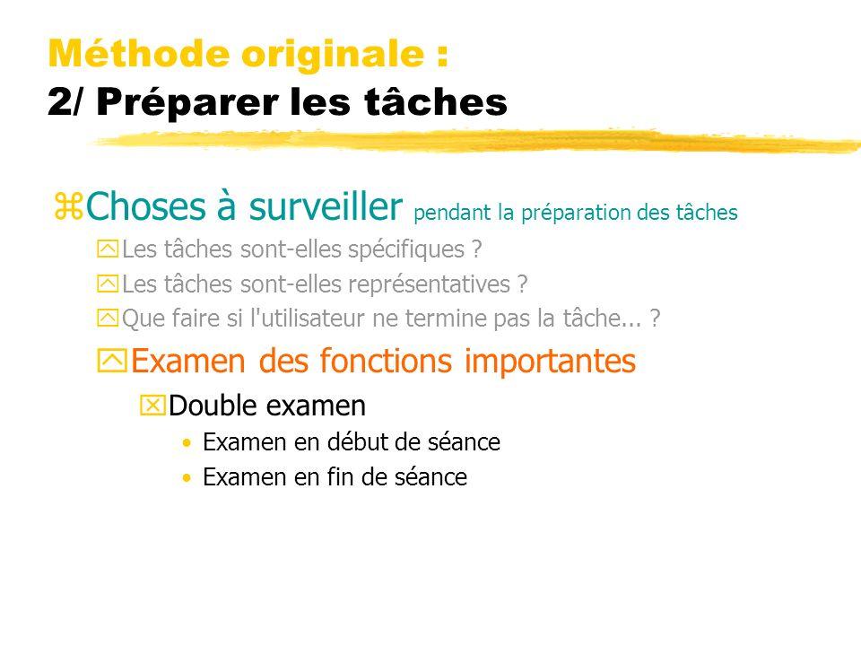 Méthode originale : 2/ Préparer les tâches zChoses à surveiller pendant la préparation des tâches yLes tâches sont-elles spécifiques ? yLes tâches son