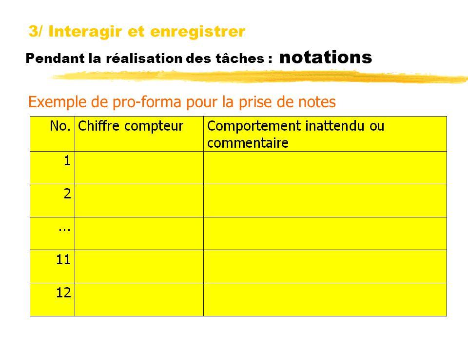 Pendant la réalisation des tâches : notations 3/ Interagir et enregistrer Exemple de pro-forma pour la prise de notes
