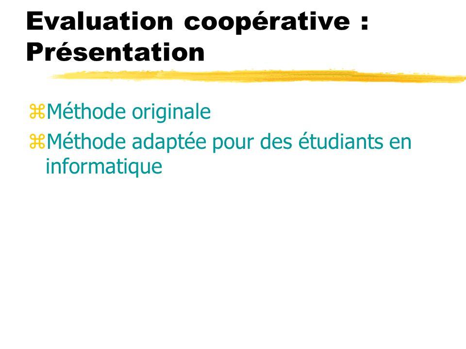 Présentation : méthode originale zQu est-ce que l« évaluation coopérative » .
