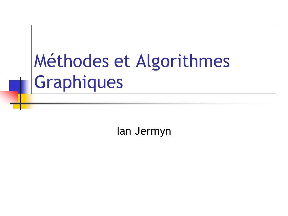 Méthodes et Algorithmes Graphiques Ian Jermyn