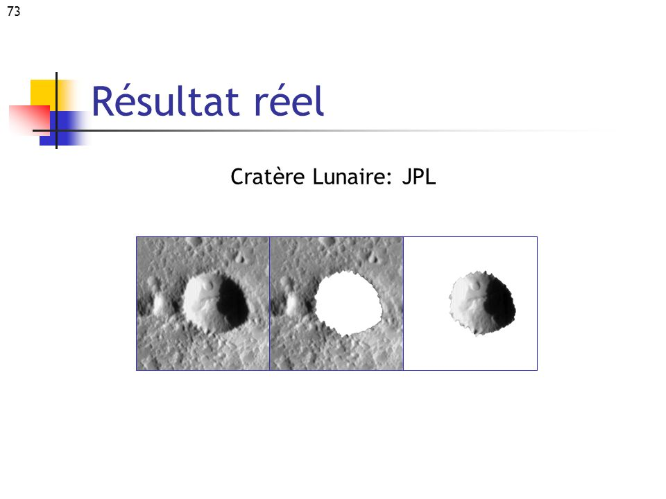 73 Résultat réel Cratère Lunaire: JPL