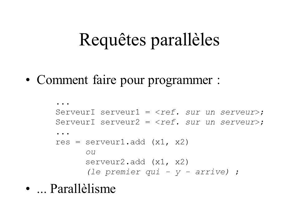 Requêtes parallèles Comment faire pour programmer :...