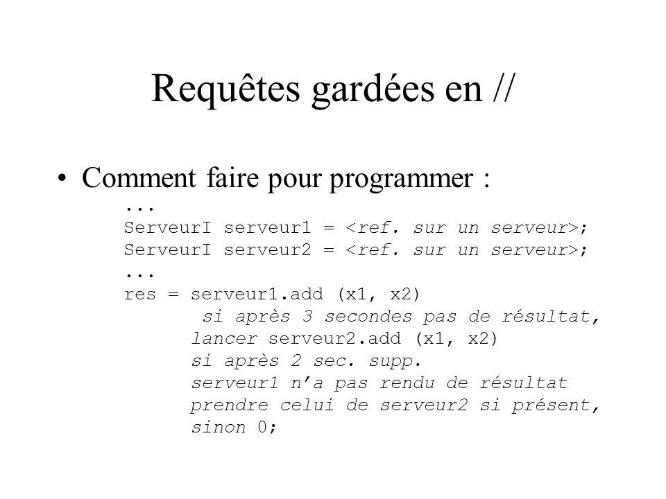 Requêtes gardées en // Comment faire pour programmer :...