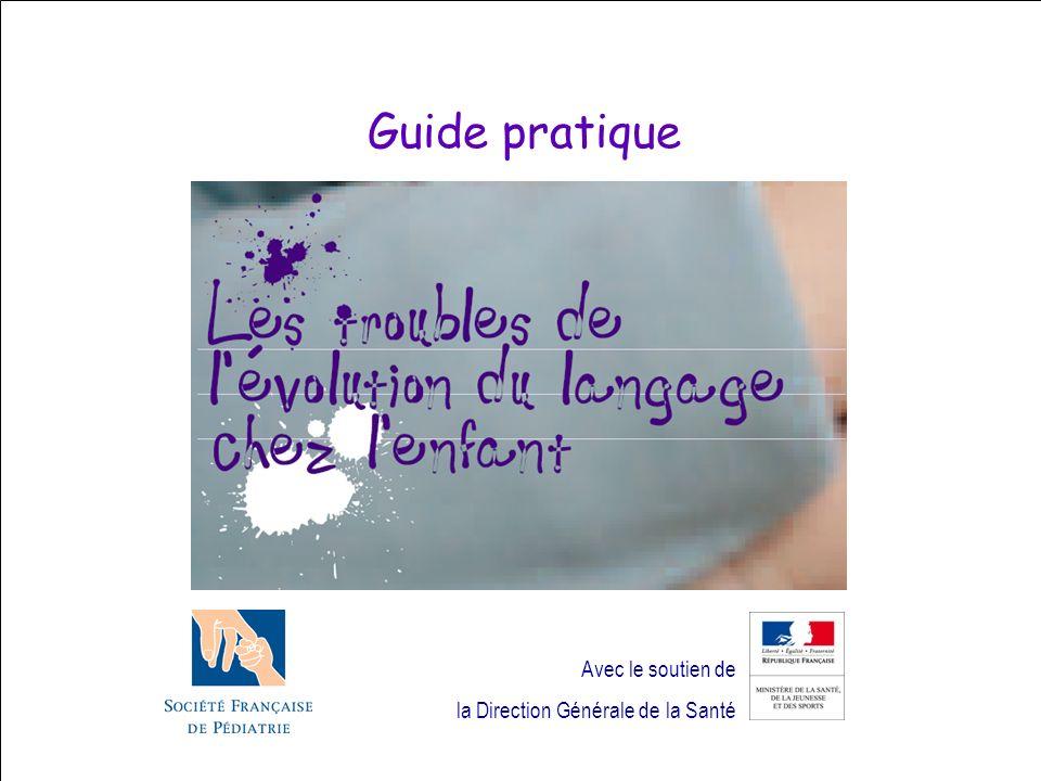 Avec le soutien de la Direction Générale de la Santé Guide pratique