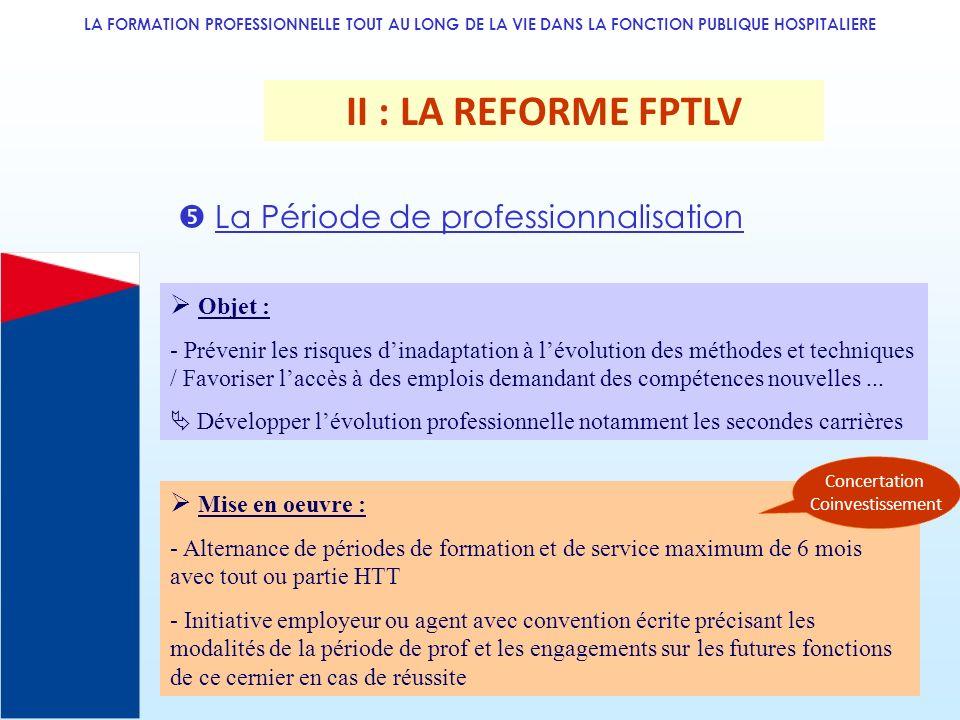 LA FORMATION PROFESSIONNELLE TOUT AU LONG DE LA VIE DANS LA FONCTION PUBLIQUE HOSPITALIERE II : LA REFORME FPTLV La Période de professionnalisation Ob