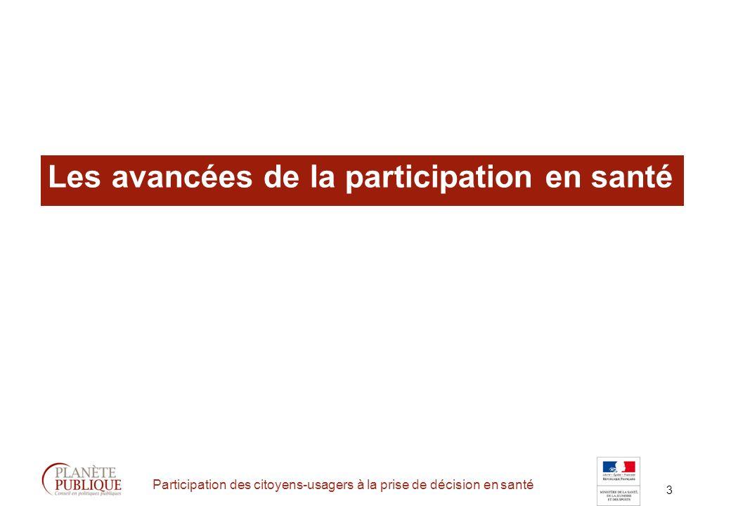 14 Participation des citoyens-usagers à la prise de décision en santé Quentend-on par « débat public » .