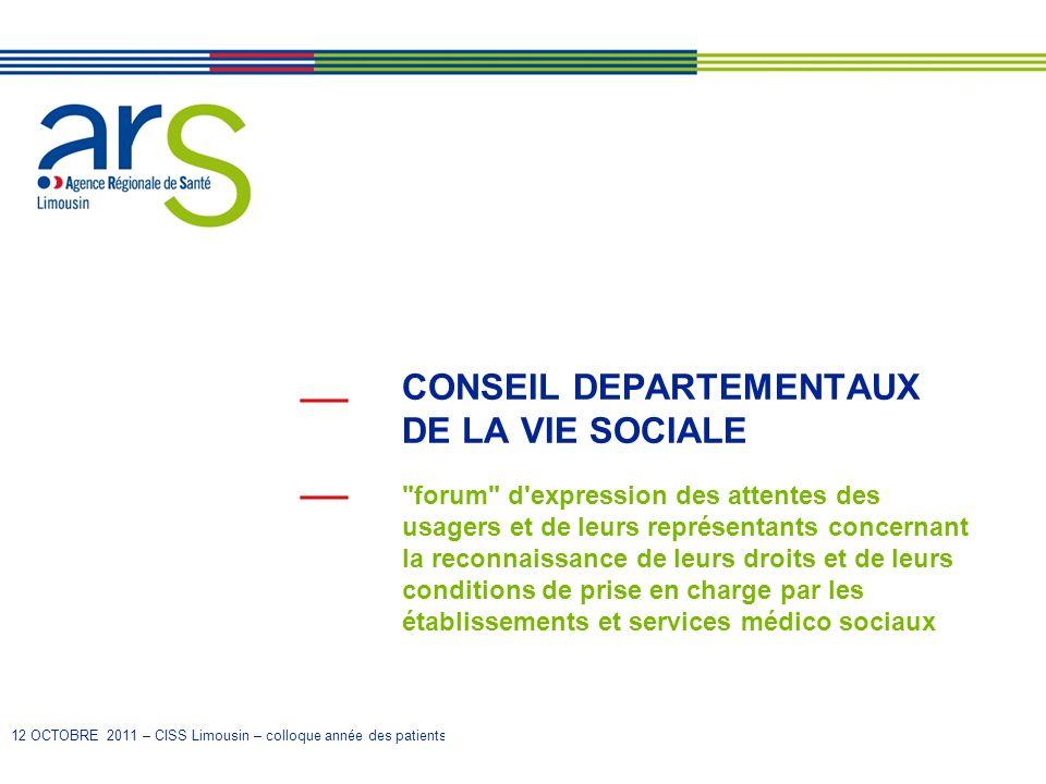 12 OCTOBRE 2011 – CISS Limousin – colloque année des patients CONSEIL DEPARTEMENTAUX DE LA VIE SOCIALE